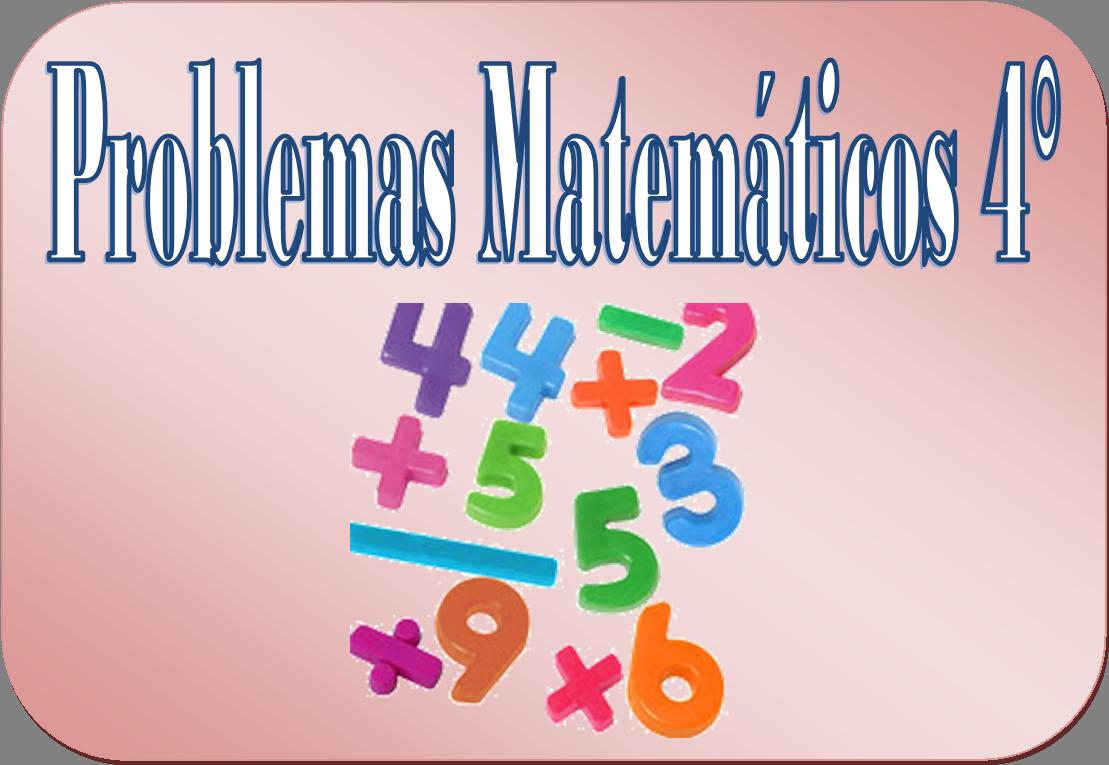 Problemas Matematicos Para Cuarto Grado De Primaria Educacion Primaria