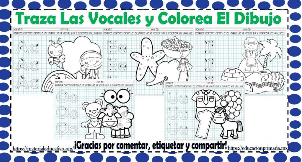Fabuloso Material Traza Las Vocales Y Colorea Los Dibujos