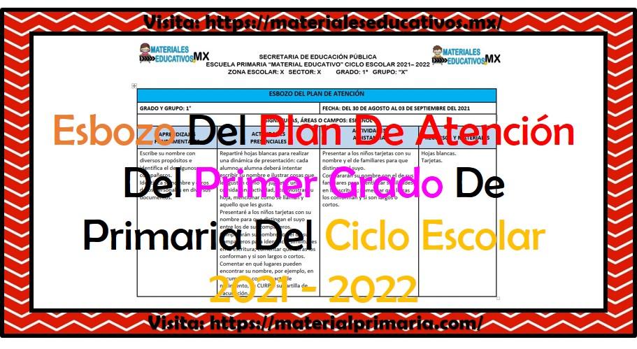 Esbozo del plan de atención para el primer grado de primaria ciclo escolar 2021 - 2022