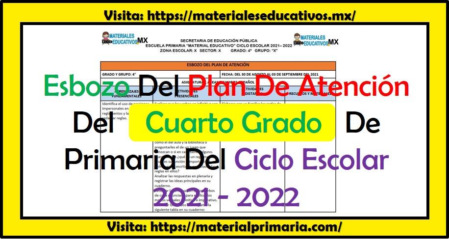 Esbozo del plan de atención para el cuarto grado de primaria ciclo escolar 2021 - 2022