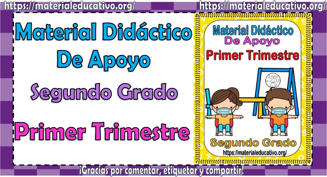 Material didáctico de apoyo del segundo grado del primer trimestre del ciclo escolar 2021 - 2022
