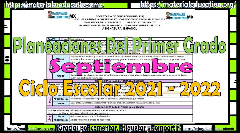 Planeaciones del primer grado de primaria del mes de septiembre ciclo escolar 2021 - 2022