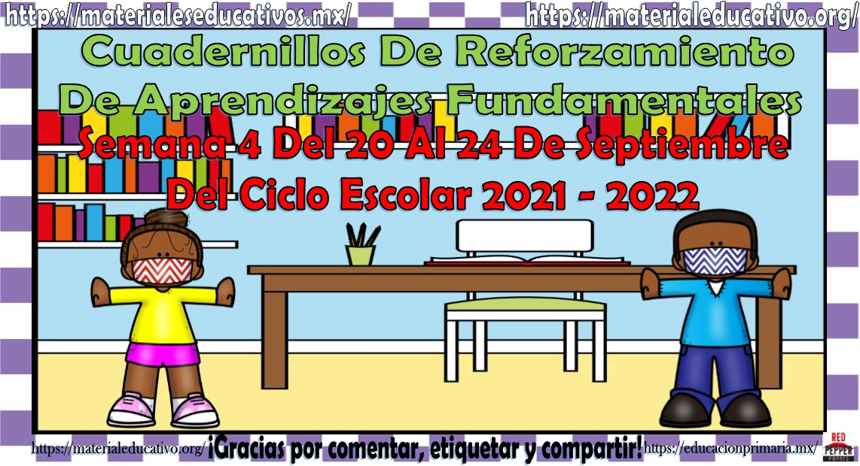 Cuadernillos de reforzamiento de aprendizajes fundamentales semana 4 del 20 al 24 de septiembre del 2021