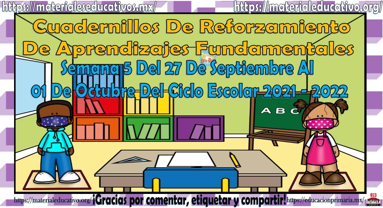Cuadernillos de reforzamiento de aprendizajes fundamentales semana 5 del 27 de septiembre al 01 de octubre del 2021