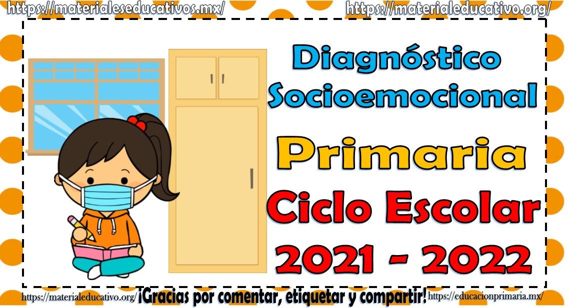 Diagnóstico socioemocional para todos los grados de primaria 2021-2022