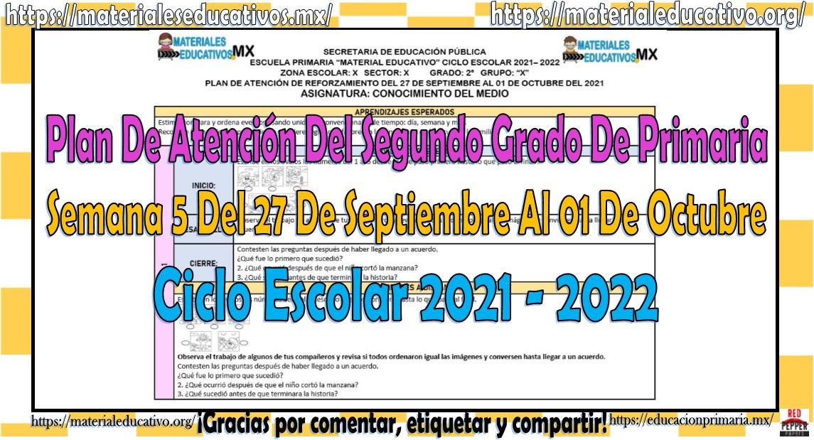 Plan de atención del segundo grado de primaria semana 5 del 27 de septiembre al 01 de octubre ciclo escolar 2021 - 2022