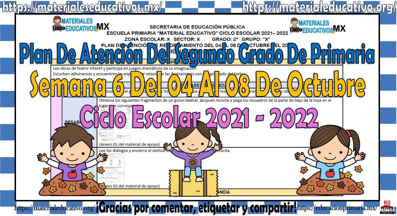 Plan de atención del segundo grado de primaria semana 6 del 04 al 08 de octubre ciclo escolar 2021 - 2022