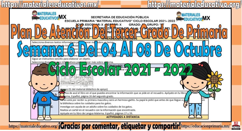 Plan de atención del tercer grado de primaria semana 6 del 04 al 08 de octubre ciclo escolar 2021 - 2022