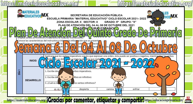 Plan de atención del quinto grado de primaria semana 6 del 04 al 08 de octubre ciclo escolar 2021 - 2022