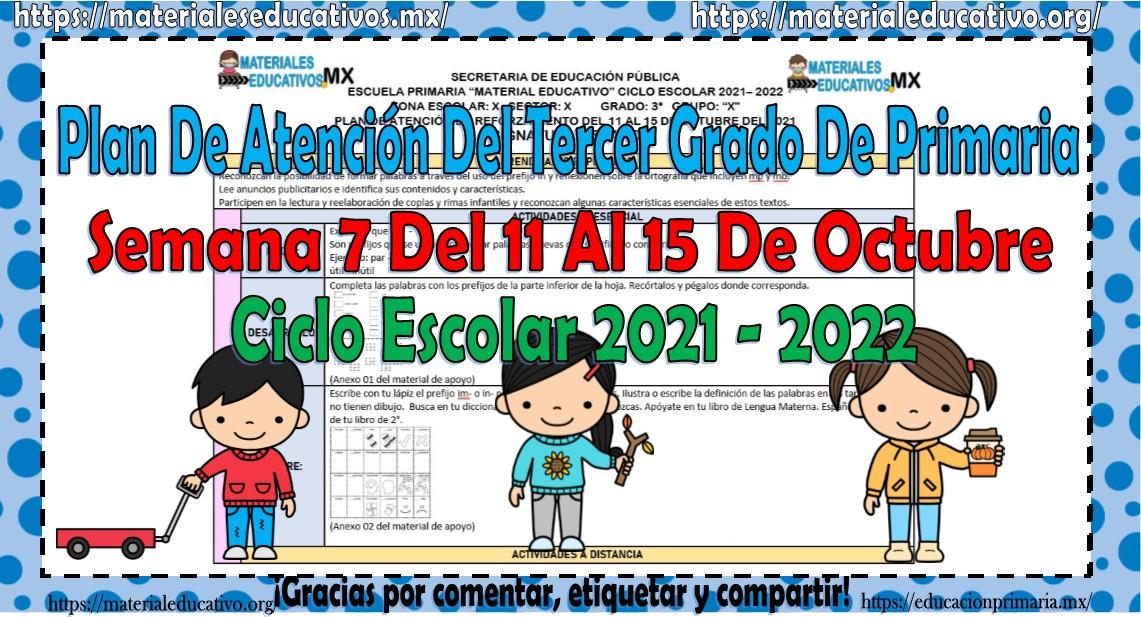 Plan de atención del tercer grado de primaria semana 7 del 11 al 15 de octubre ciclo escolar 2021 - 2022