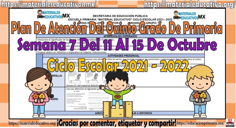 Plan de atención del quinto grado de primaria semana 7 del 11 al 15 de octubre ciclo escolar 2021 - 2022