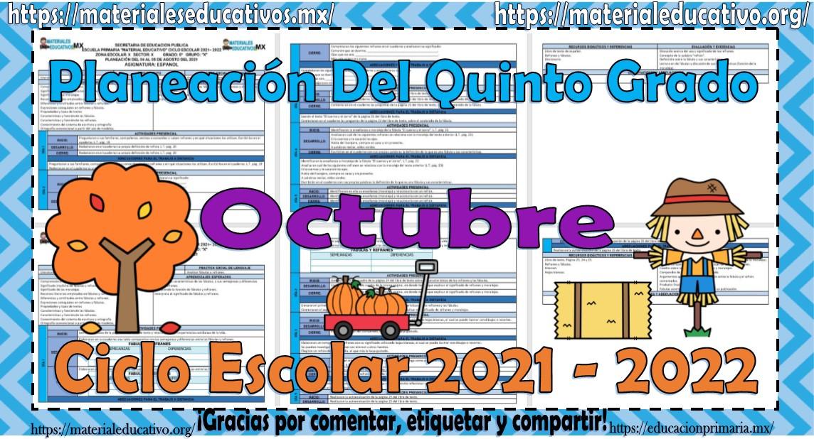 Planeaciones del quinto grado de primaria del mes de octubre ciclo escolar 2021 - 2022