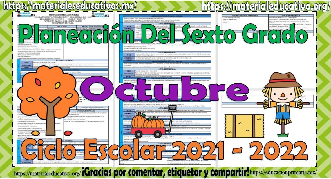 Planeaciones del sexto grado de primaria del mes de octubre ciclo escolar 2021 - 2022