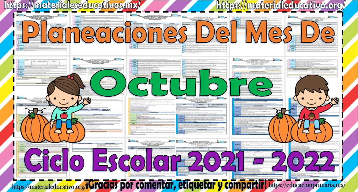 Planeaciones de todos los grados de primaria del mes de octubre ciclo escolar 2021 - 2022
